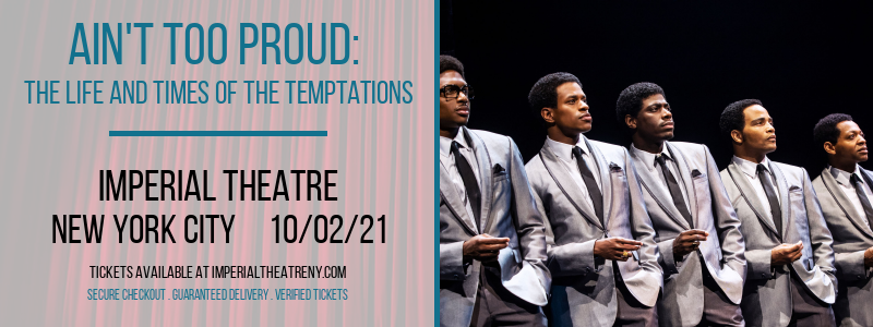 Ain't Too Proud: The Life and Times of The Temptations [CANCELLED] at Imperial Theatre